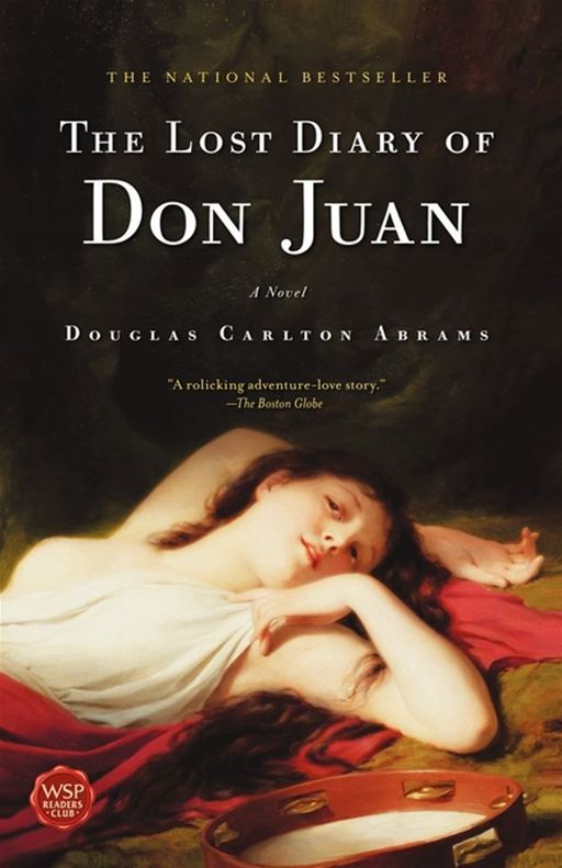 The Lost Diary of Don Juan By: Douglas Carlton Abrams