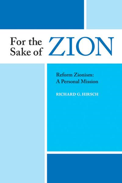 For the Sake of Zion: Reform Zionism--A Personal Mission