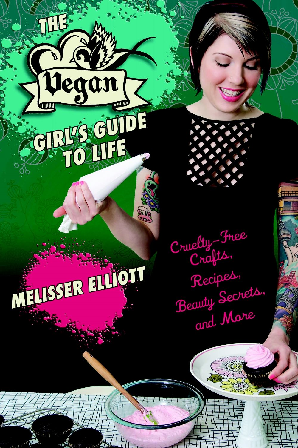 The Vegan Girl's Guide to Life: