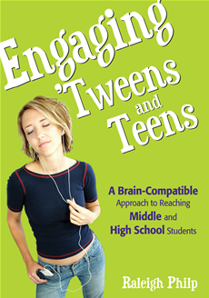 Engaging 'Tweens and Teens A Brain-Compatible Approach to Reaching Middle and High School Students