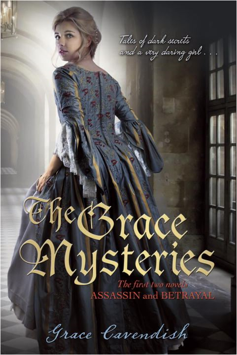 The Grace Mysteries: Assassin & Betrayal By: Lady Grace Cavendish