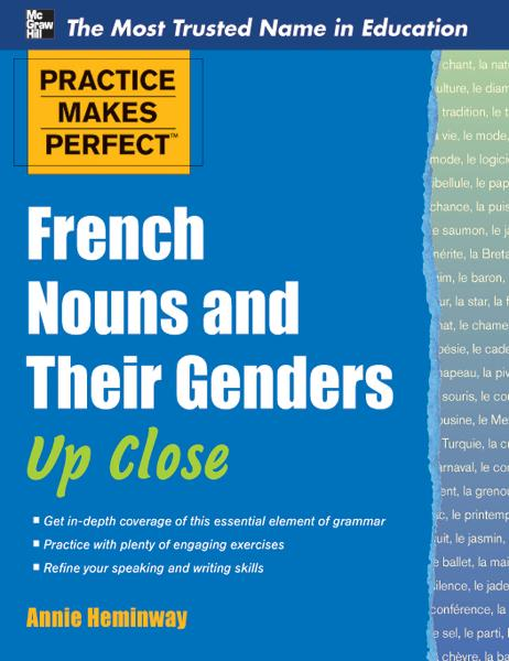 Practice Makes Perfect French Nouns and Their Genders Up Close
