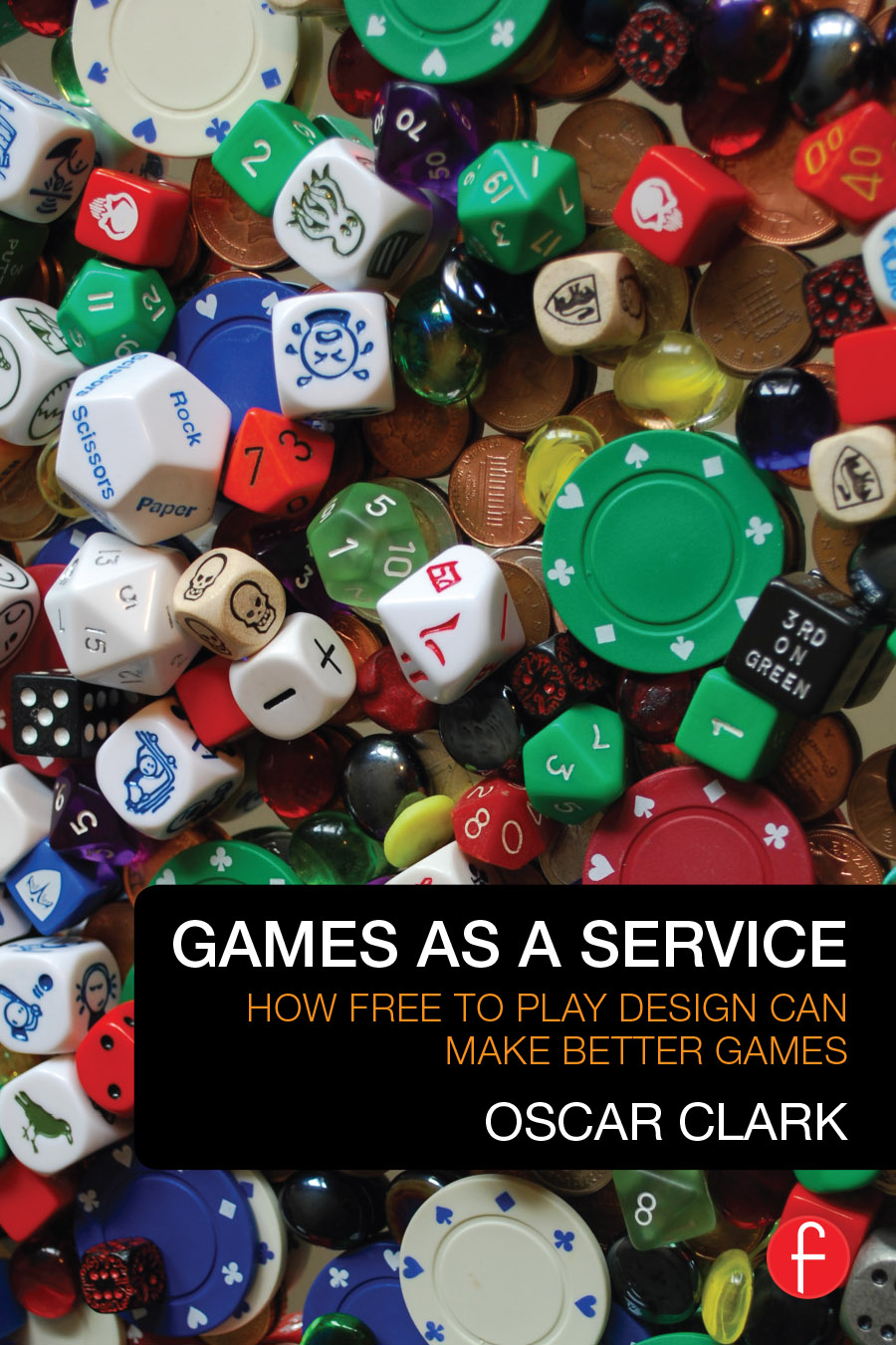 Games as a Service: How Free to Play Design can Make Better Games How Free to Play Design Can Make Better Games