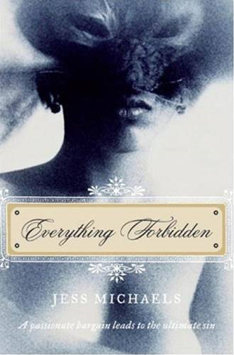 Everything Forbidden By: Jess Michaels
