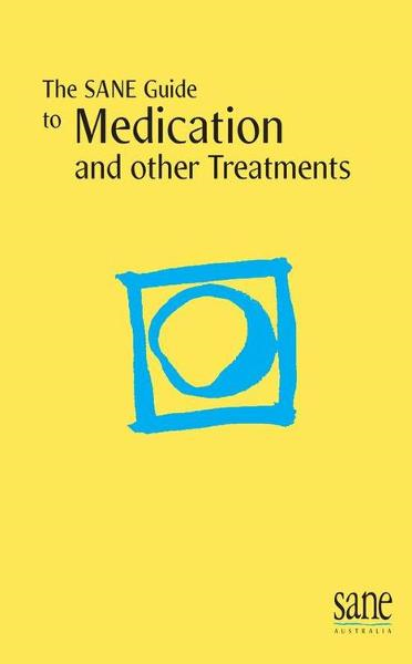 SANE Guide to Medication and other Treatments