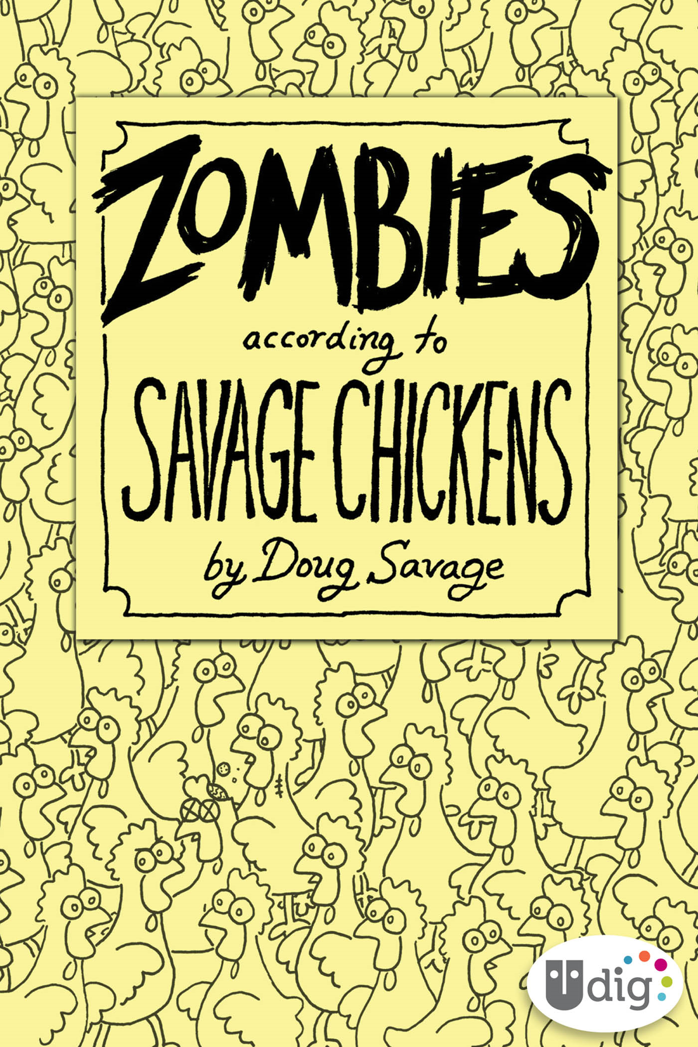 Zombies According to Savage Chickens By: Doug Savage