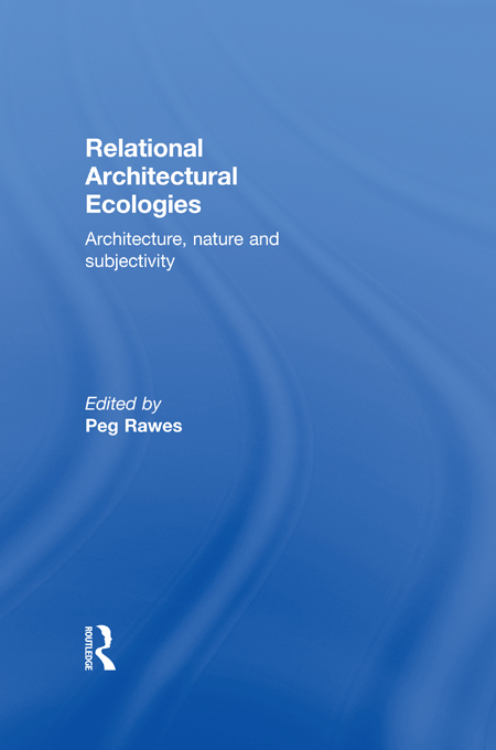 Relational Architectural Ecologies Architecture,  Nature and Subjectivity