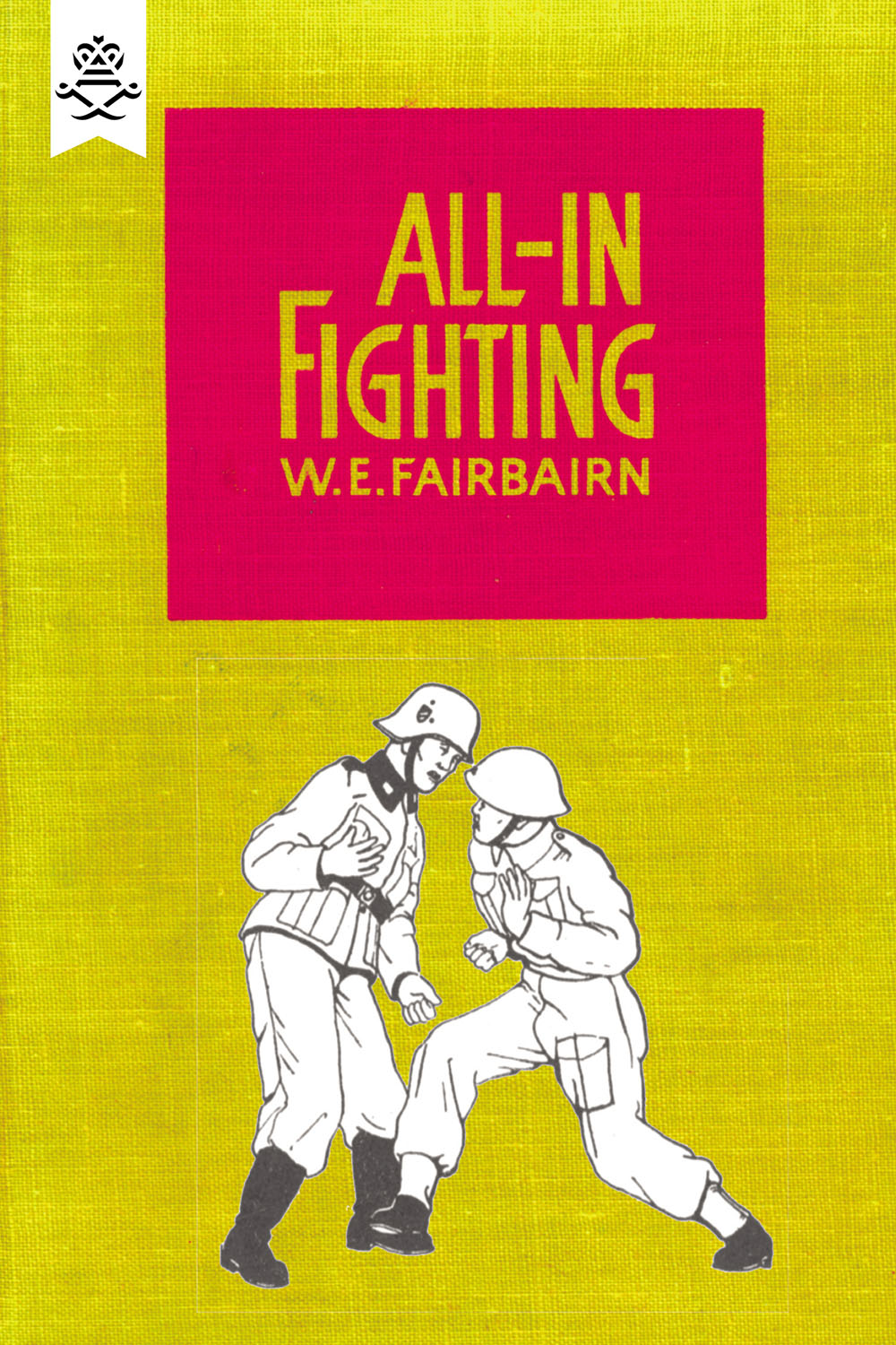 All-in Fighting By: W.E. Fairbairn