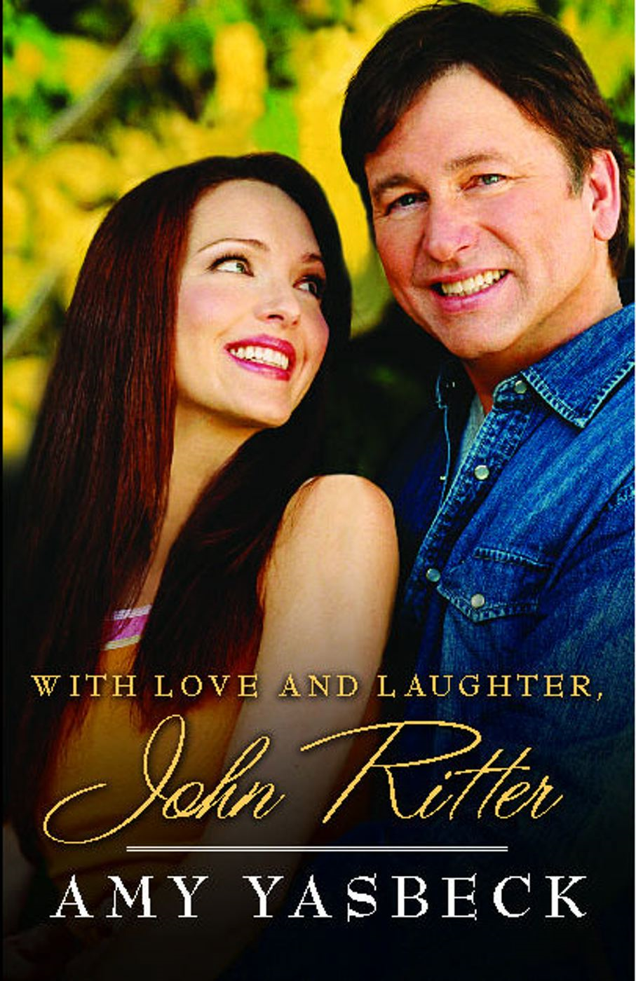 With Love and Laughter, John Ritter By: Amy Yasbeck