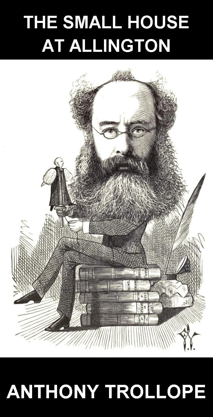 Eternity Ebooks  Anthony Trollope - The Small House at Allington [mit Glossar in Deutsch]