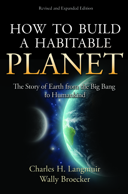 How to Build a Habitable Planet By: Charles H. Langmuir,Wally Broecker