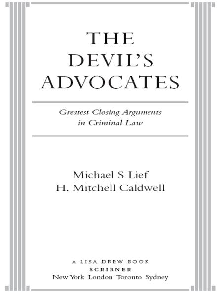 The Devil's Advocates By: H. Mitchell Caldwell,Michael S Lief