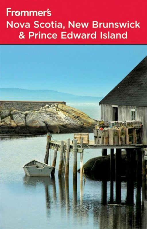 Frommer's Nova Scotia, New Brunswick and Prince Edward Island By: Paul Karr