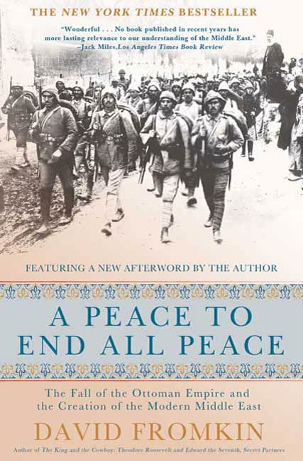 A Peace to End All Peace, 20th Anniversary Edition By: David Fromkin