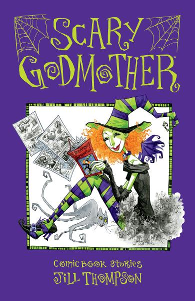 Scary Godmother ComicBook Stories By: Jill Thompson