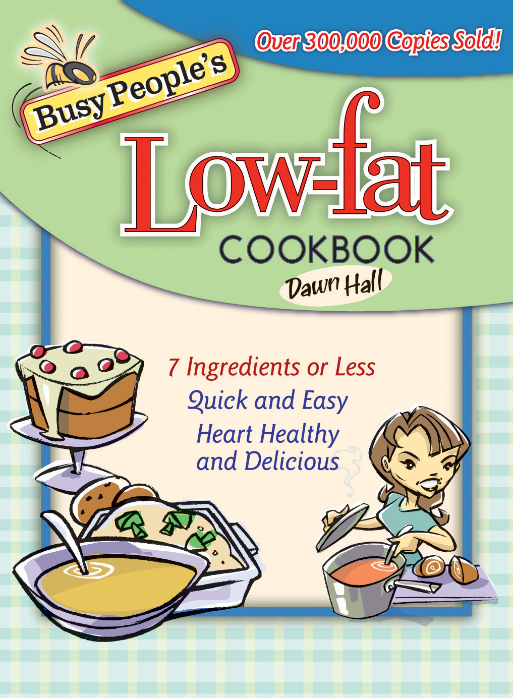 Busy People's Low-Fat Cookbook By: Dawn Hall