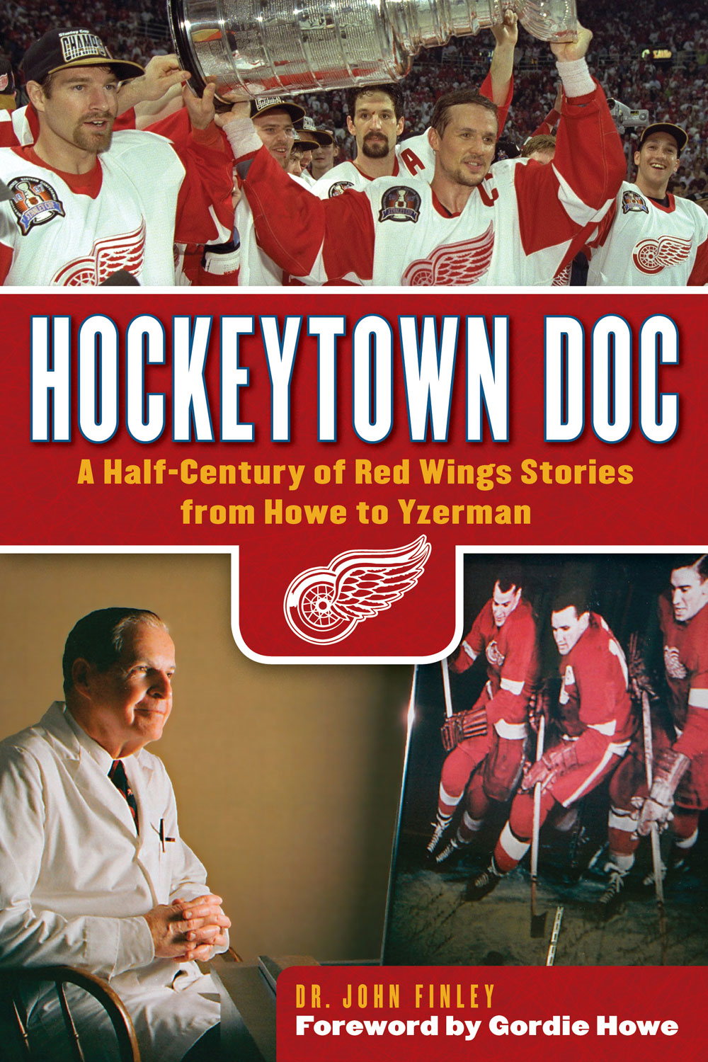Hockeytown Doc By: Dr. John Finley