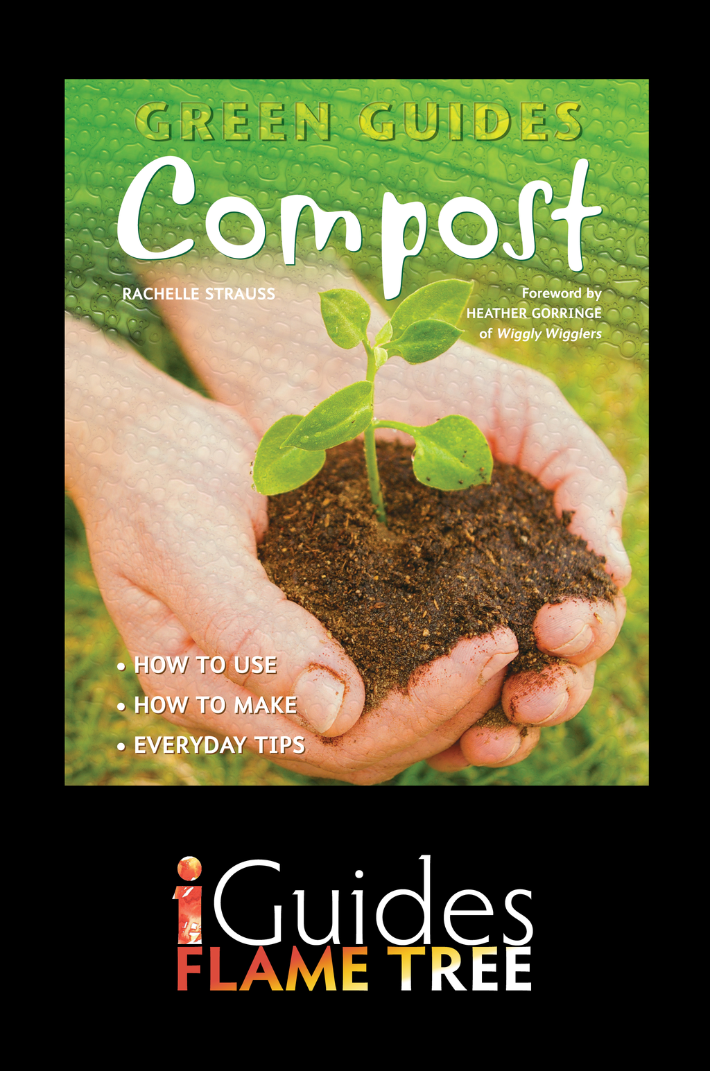 Compost: How to Use, How to Make, Everyday Tips
