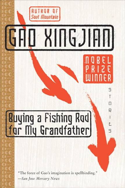 Buying a Fishing Rod for My Grandfather By: Gao Xingjian
