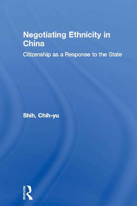 Negotiating Ethnicity in China: Citizenship as a Response to the State