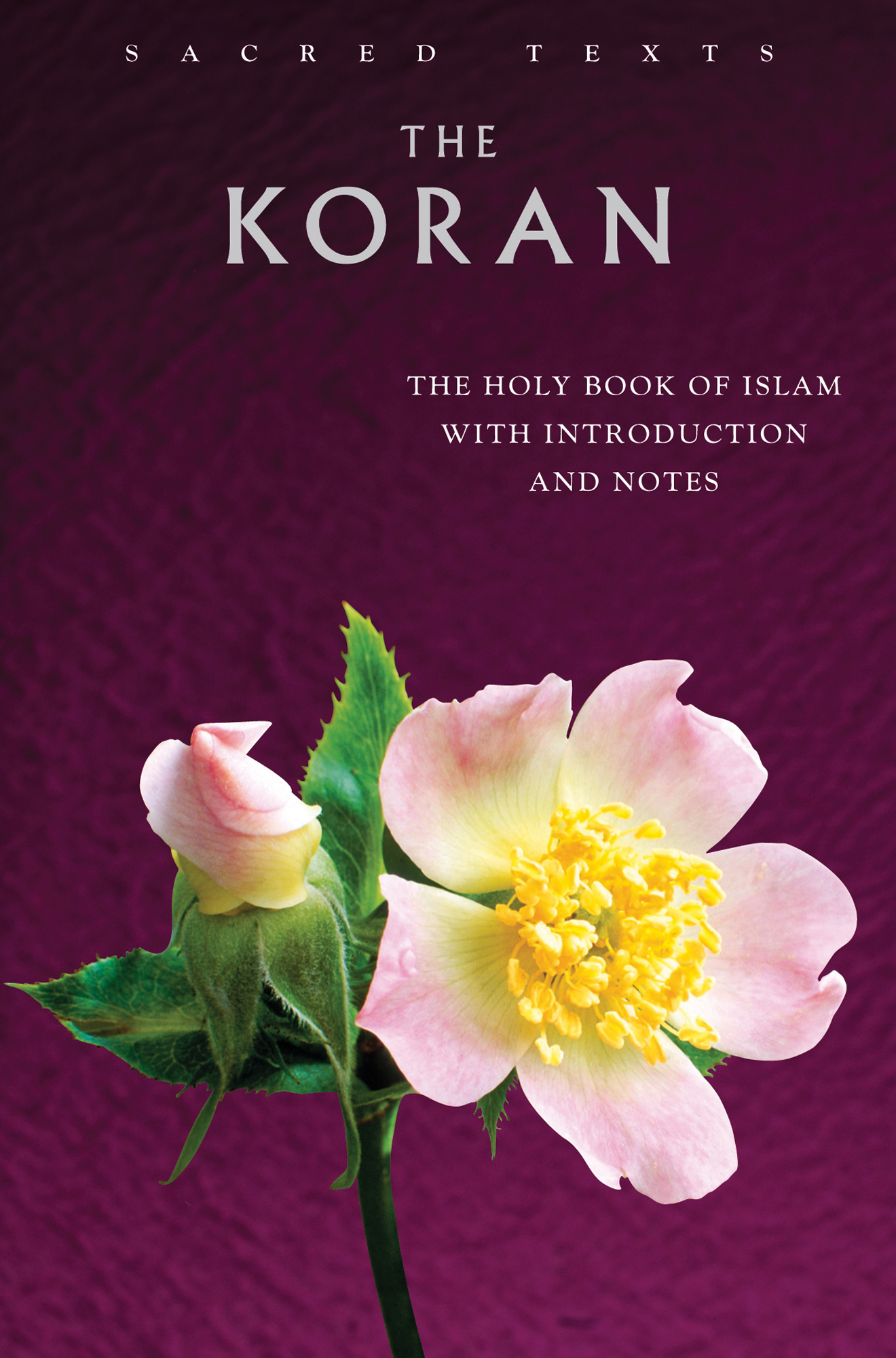 Sacred Texts: The Koran: The Holy Book of Islam with Introduction and Notes