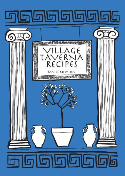 A Greek Cookbook: Village Taverna Recipes