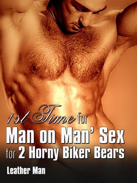 1st Time for 'Man on Man' Sex for 2 Horny Biker Bears