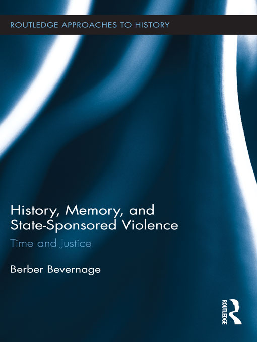 History,  Memory,  and State-Sponsored Violence Time and Justice