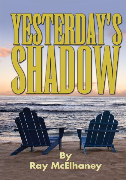 Yesterday's Shadow By: Ray McElhaney