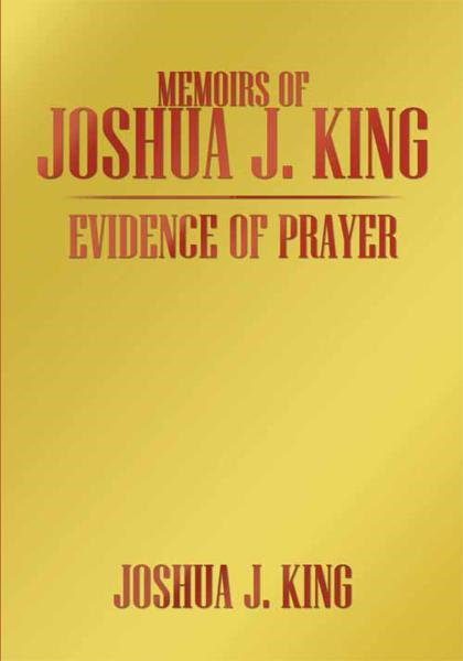 MEMOIRS OF JOSHUA J. KING