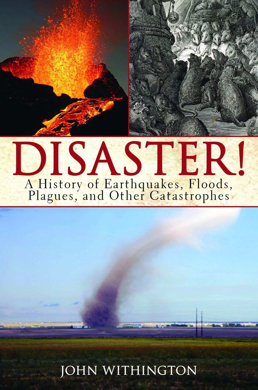 Disaster!: A History of Earthquakes, Floods, Plagues, and Other Catastrophes