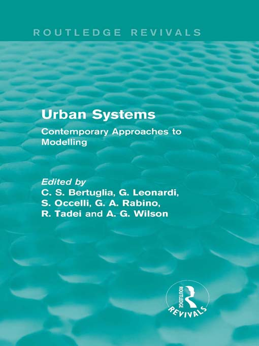 Urban Systems: Contemporary Approaches to Modelling Contemporary Approaches to Modelling