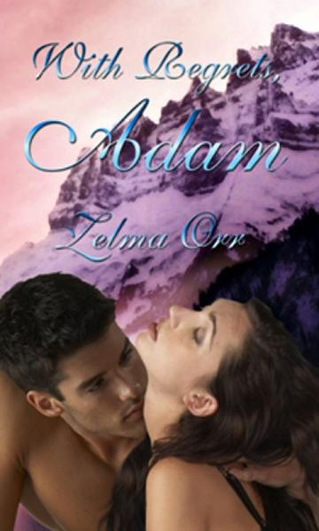 With Regrets, Adam By: Zelma Orr
