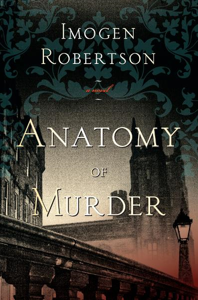 Anatomy of Murder: A Novel By: Imogen Robertson