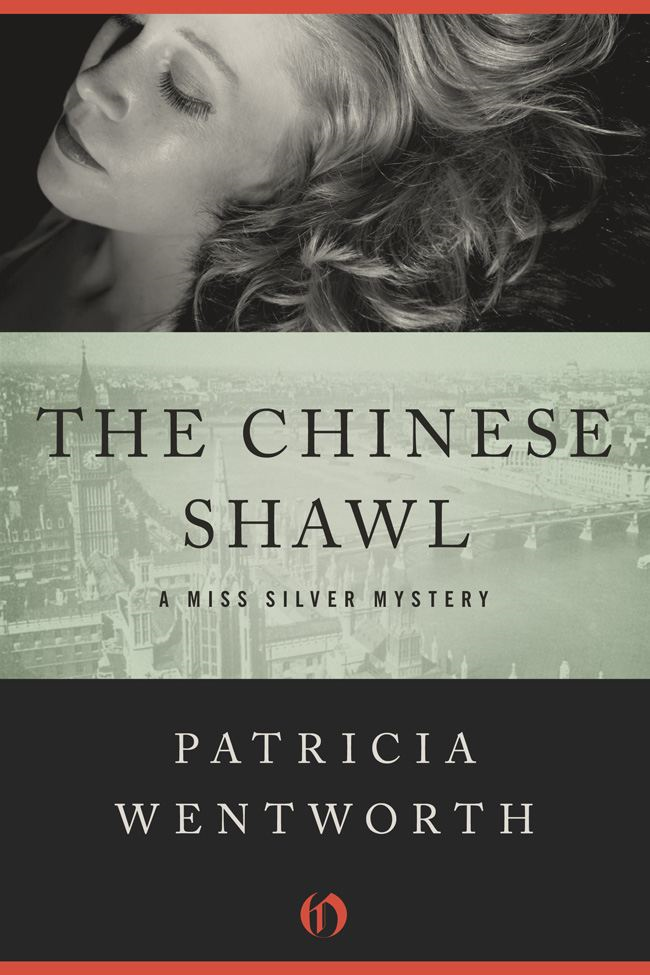 The Chinese Shawl By: Patricia Wentworth