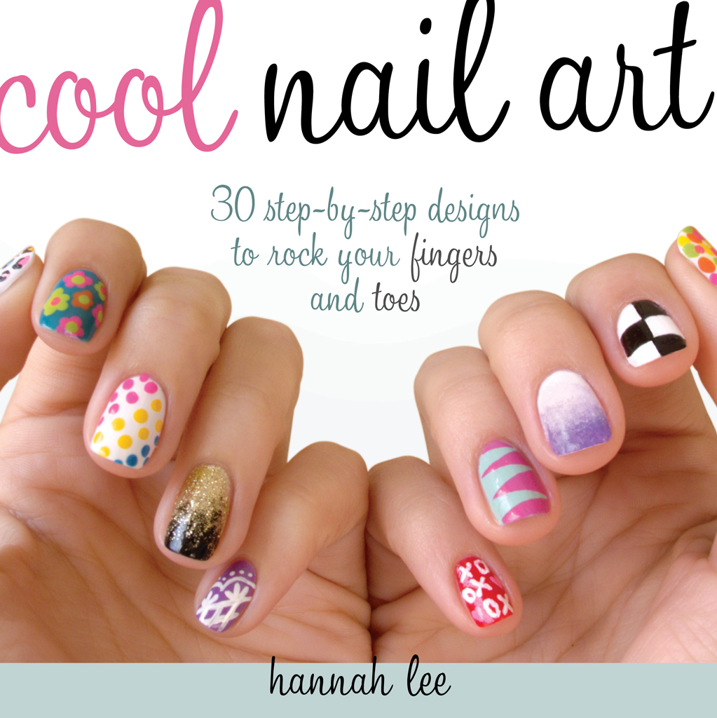 Cool Nail Art 30 Step-by-Step Designs to Rock Your Fingers and Toes