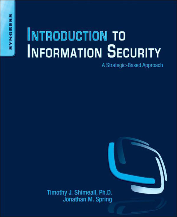 Introduction to Information Security A Strategic-Based Approach