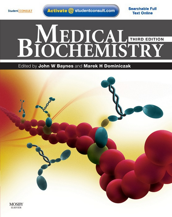 Medical Biochemistry By: John Baynes,Marek H. Dominiczak