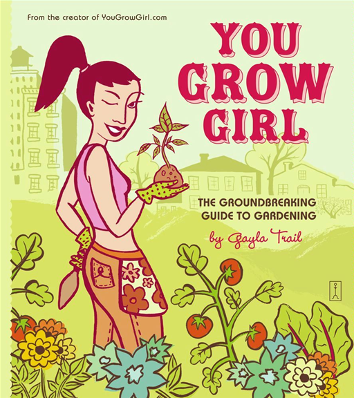 You Grow Girl By: Gayla Trail