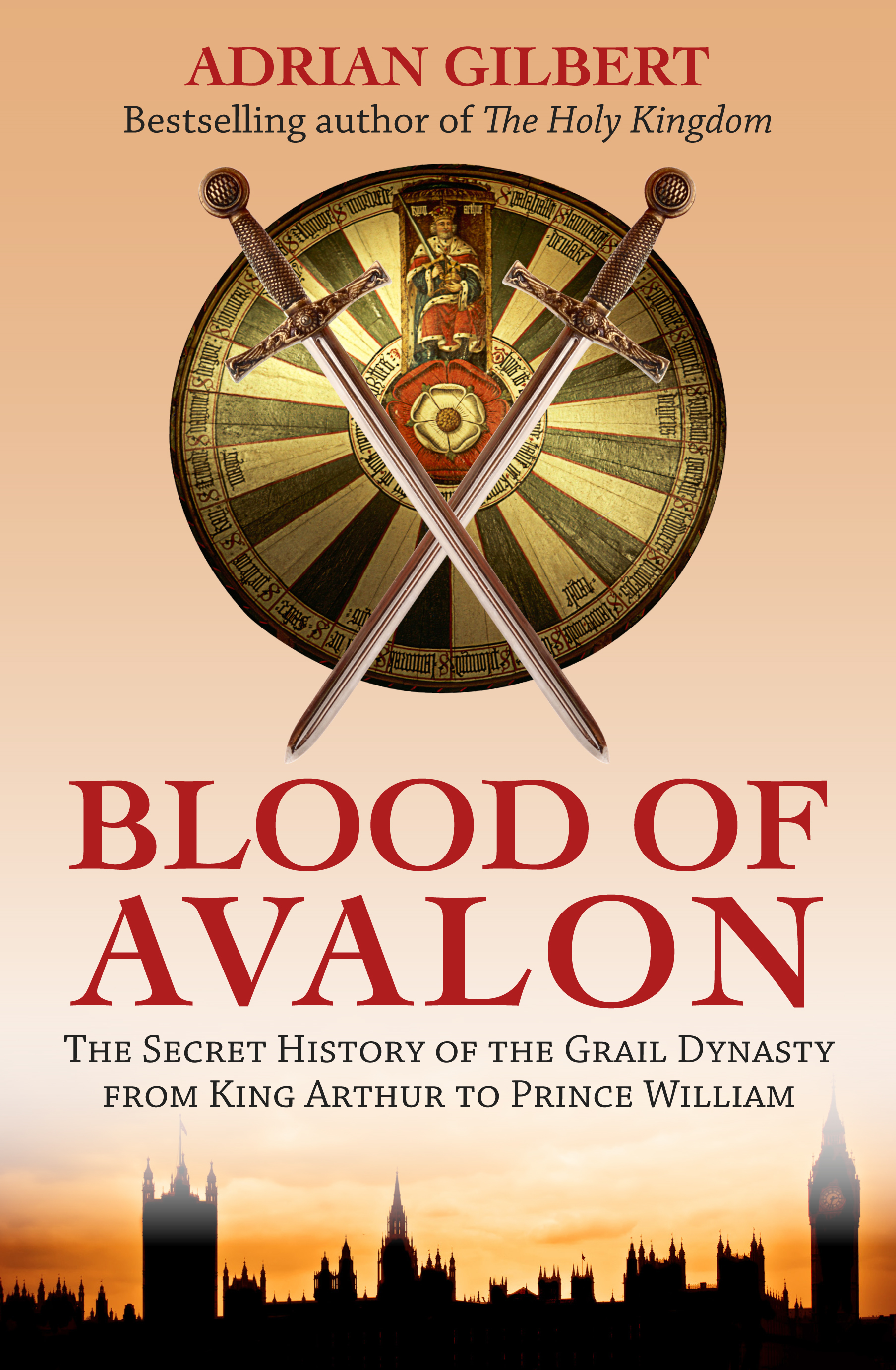 The Blood of Avalon - The Secret History of the Grail Dynasty from King Arthur to Prince William