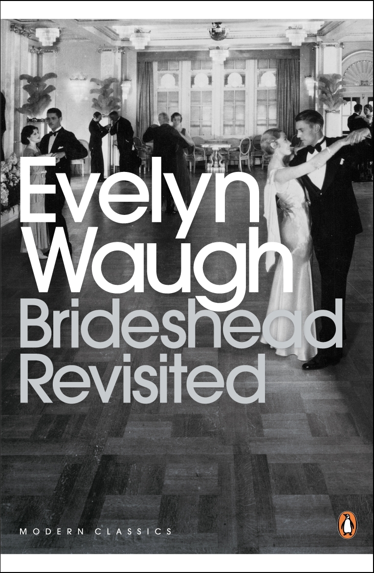 Brideshead Revisited The Sacred and Profane Memories of Captain Charles Ryder