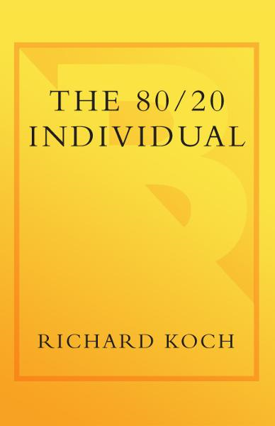 The 80/20 Individual By: Richard Koch