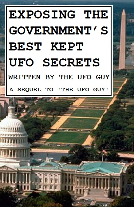 EXPOSING THE GOVERNMENT'S BEST KEPT UFO SECRETS