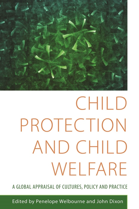Child Protection and Child Welfare A Global Appraisal of Cultures,  Policy and Practice