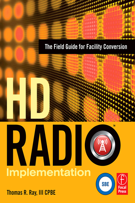 HD Radio Implementation The Field Guide for Facility Conversion