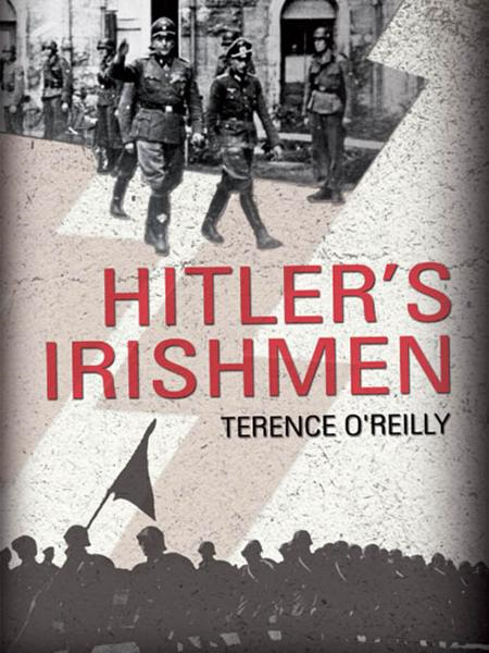 Hitler's Irishmen: The Irish Waffen-SS Men