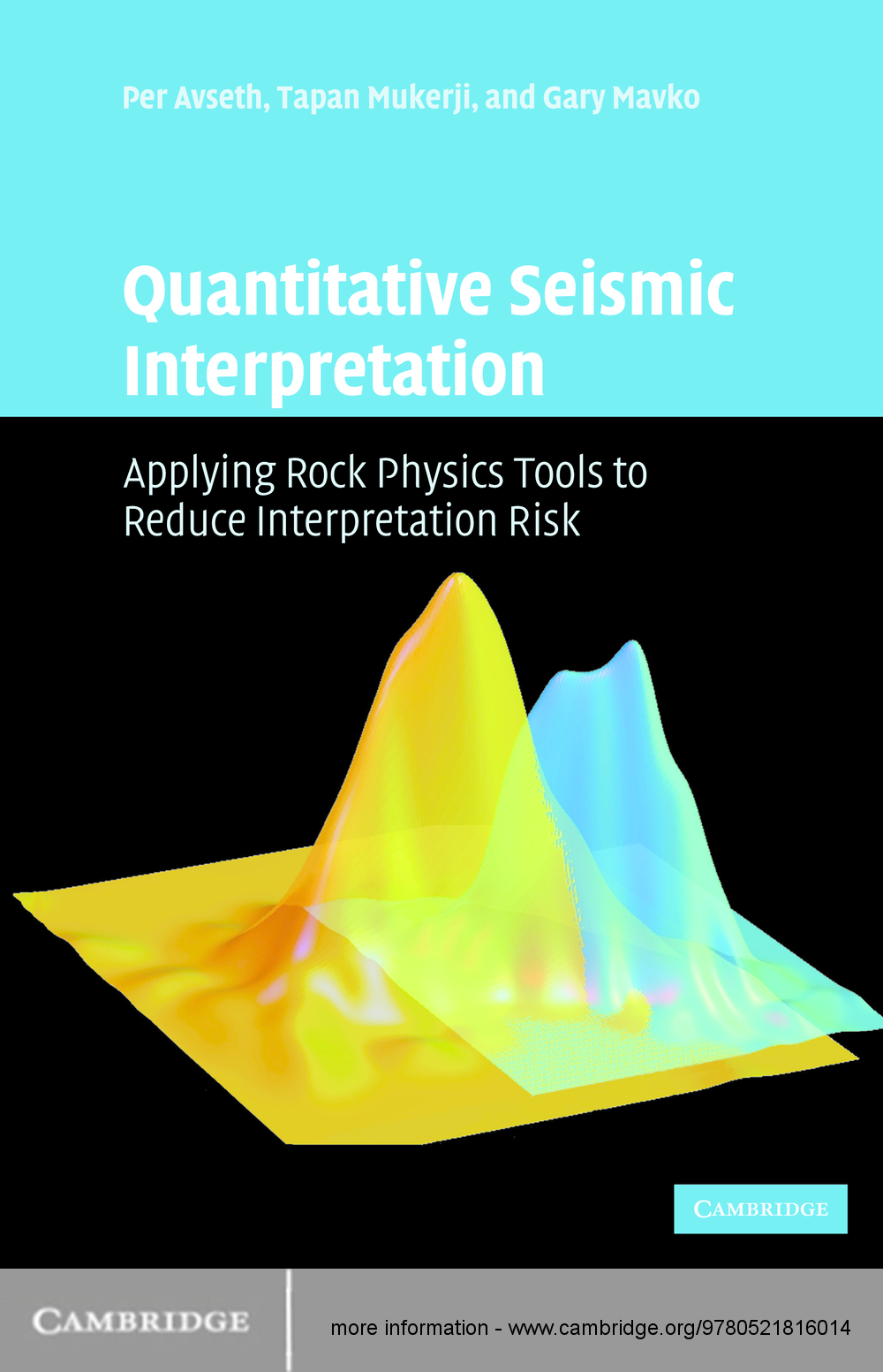 Quantitative Seismic Interpretation Applying Rock Physics Tools to Reduce Interpretation Risk