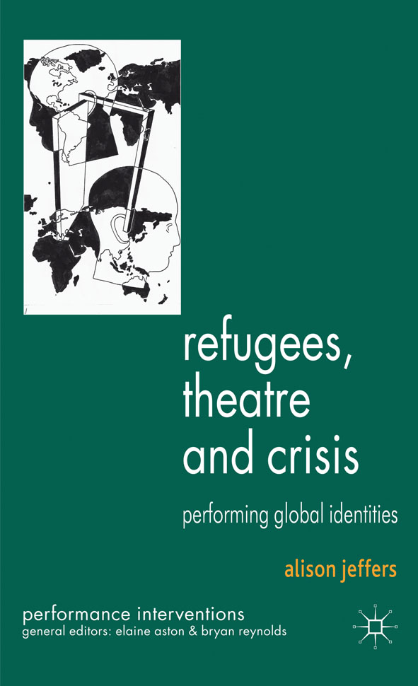 Refugees,  Theatre and Crisis Performing Global Identities