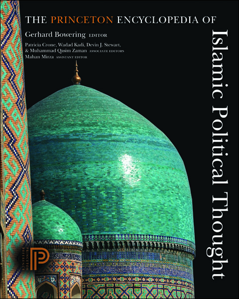 The Princeton Encyclopedia of Islamic Political Thought
