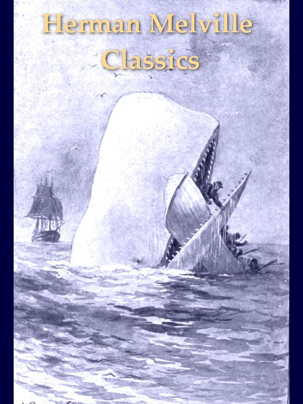 Two HERMAN MELVILLE Classics, Volume 1